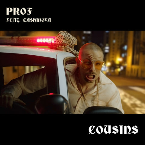 "Prof ""Cousins (feat. Cashinova)"" MP3"