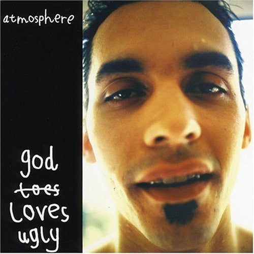 "Atmosphere ""God Loves Ugly"""
