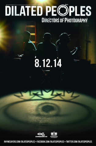 "Dilated Peoples ""Directors of Photography"" Poster"