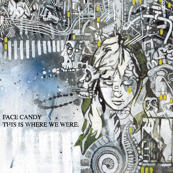 "Face Candy ""This Is Where We Were"""