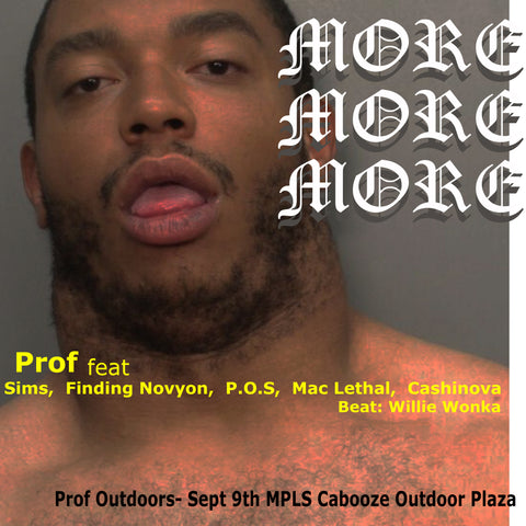 "Prof ""MORE MORE MORE"" Feat. Sims, Finding Novyon, P.O.S, Mac Lethal, & Cashinova MP3"