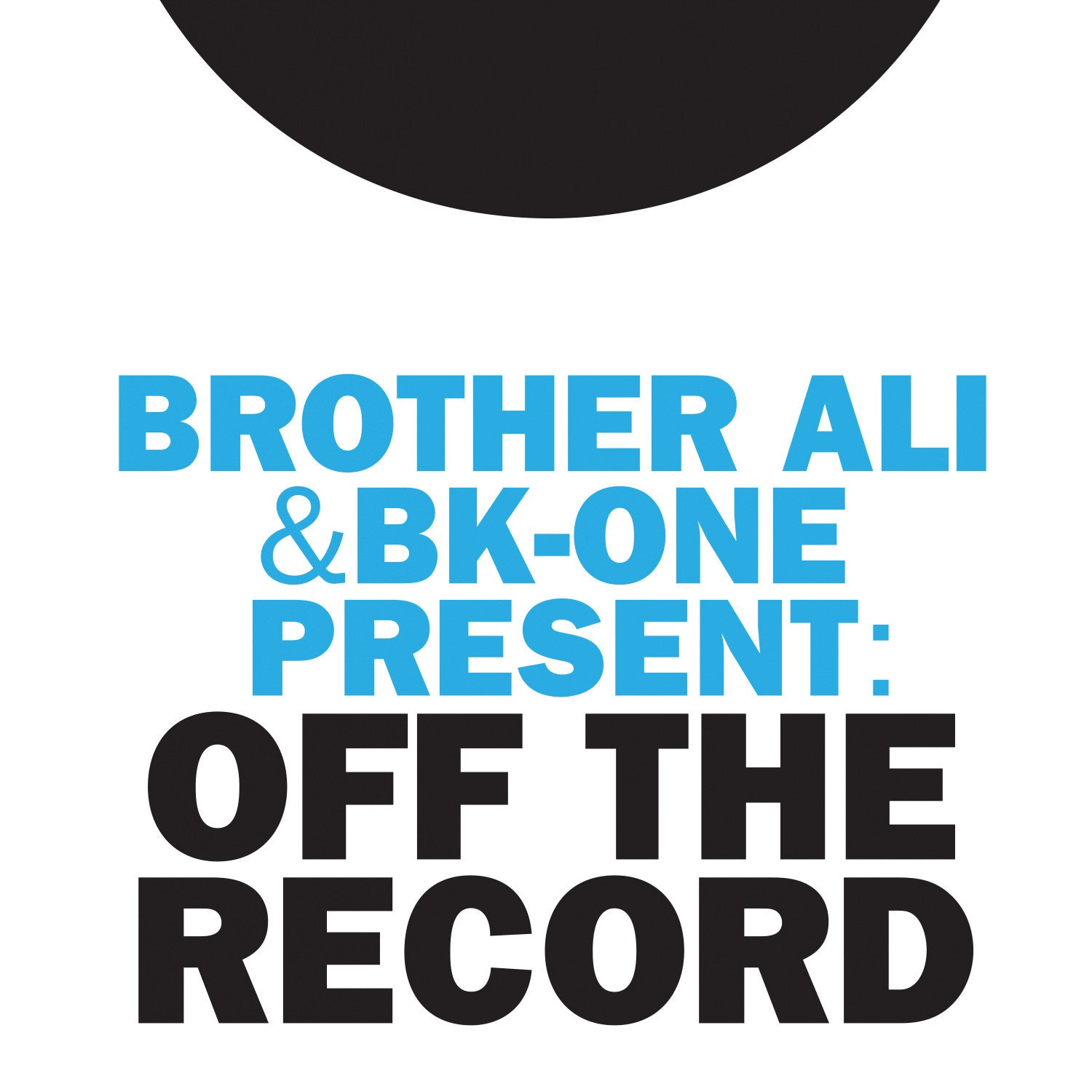 "Brother Ali & BK-One ""Off The Record"" MP3"