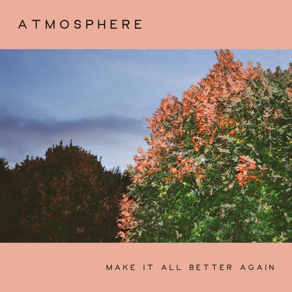 "Atmosphere ""Make It All Better Again"" MP3"