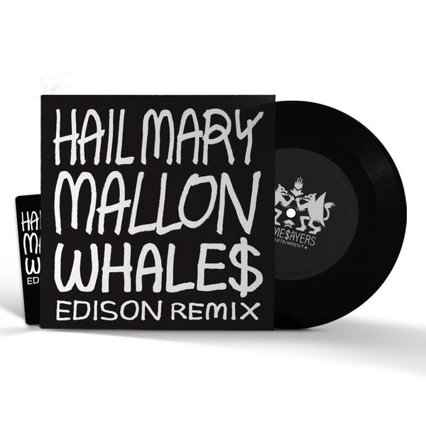 "Hail Mary Mallon ""Whales"" [Edison Remix] Limited Edition 7"" Vinyl"