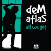 deM atlaS - All We Got