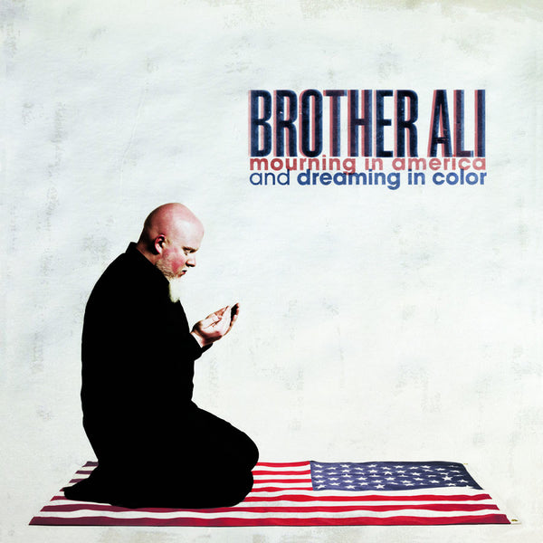 "Brother Ali ""Mourning in America and Dreaming in Color"""