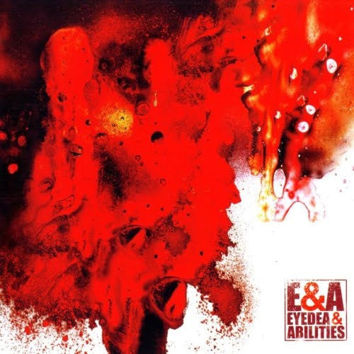 "Eyedea & Abilities ""E&A"""