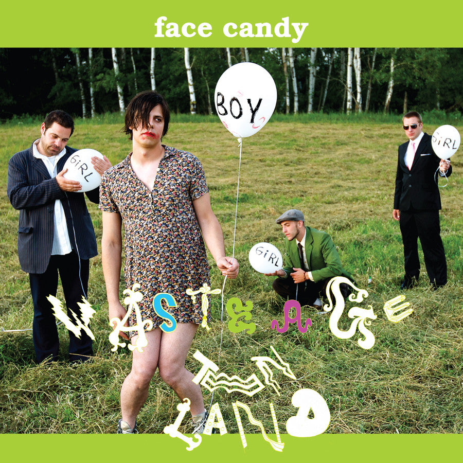 "Face Candy ""Waste Age Teen Land"""