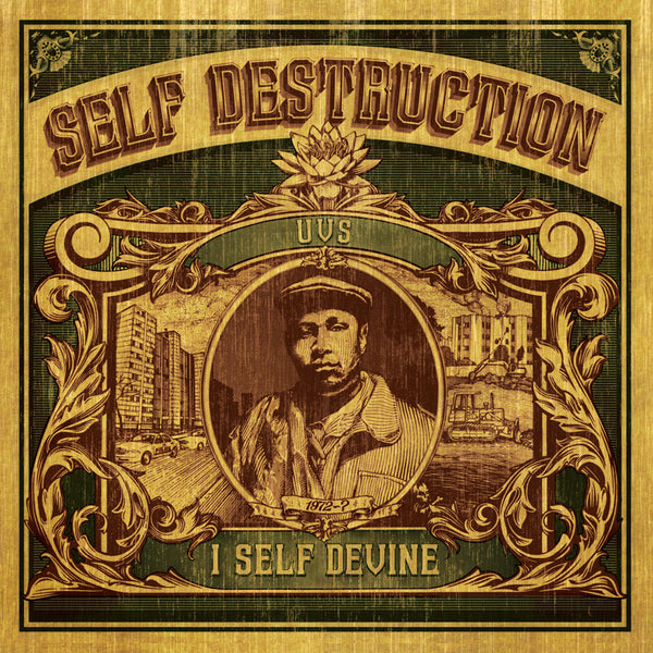 "I Self Devine ""Self Destruction"""