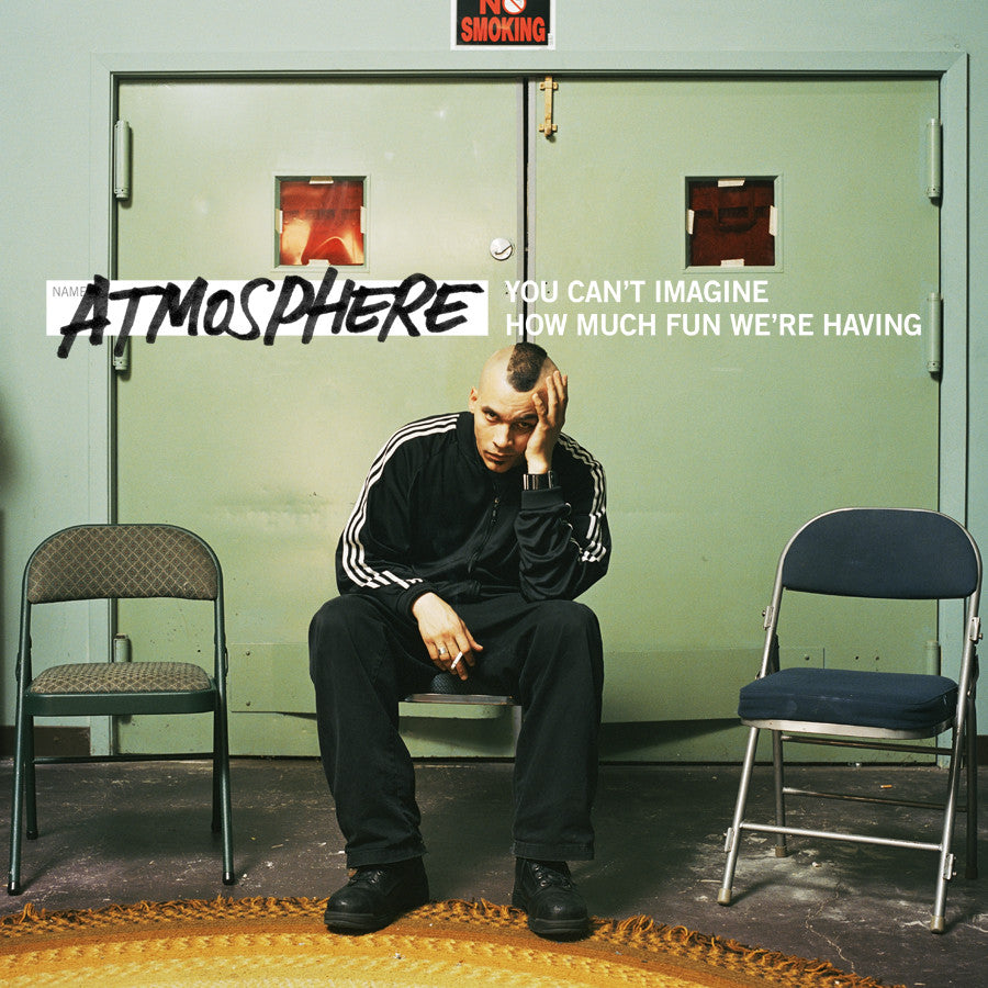 "Atmosphere ""You Can't Imagine How Much Fun We're Having"""