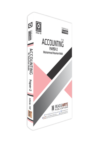 Cambridge O-Level Accounting (7110) Paper-2 (Topical) BY Nauman Malik R&W 102