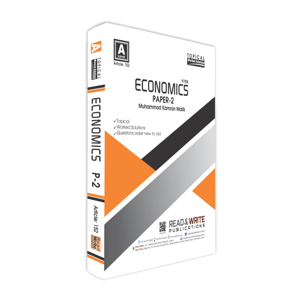 Cambridge A-Level Economics (9708) Paper-2 Topical Worked Solutions by Muhammad Kamran Malik R&W 152