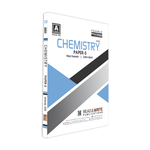 Cambridge A-Level Chemistry (9701) P-5 Yearly Worked Solutions by Niaz Hussain & Zafar Iqbal R&W 235