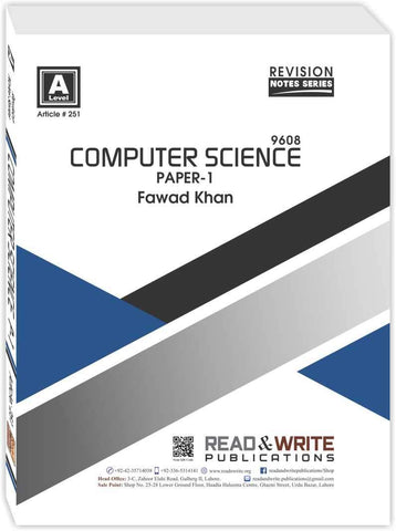 Cambridge A-Level Computer Science (9608) P-1 Notes by Fawad Khan R&W 251