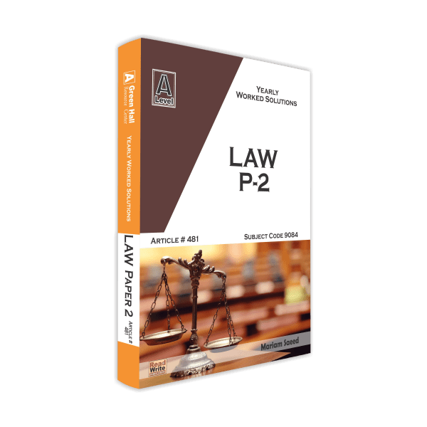 Cambridge AS-Level Law (9084) P-2 by Mariam Saeed R&W 481