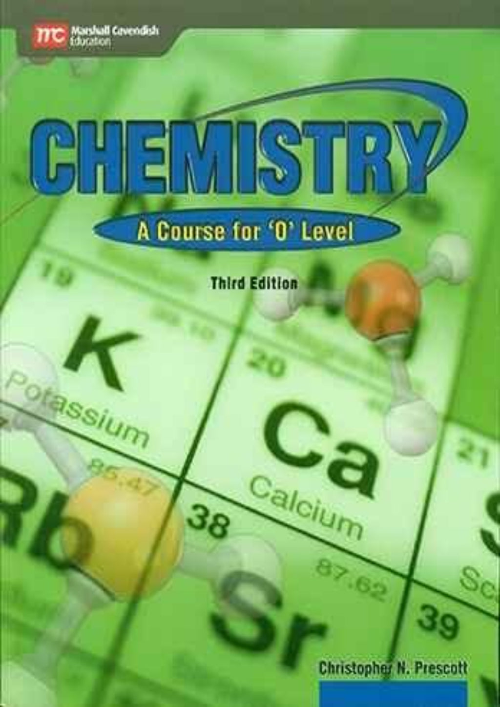 Cambridge O-Level Chemistry (5070) Coursebook by Christopher N. Prescott (3rd Edition)