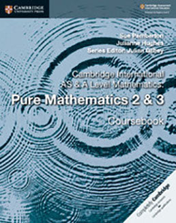 Cambridge AS/A-Level Pure Mathematics 2&3 (9709) Coursebook