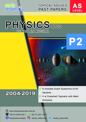 Cambridge AS-Level Physics (9702) Topical Paper 2 (2004-2019) by Sir. Usman Ali Mughal