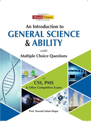 An Introduction of General Science & Ability With MCQs By Naveed Aslam Dogar JWT