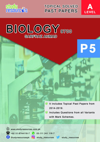 Cambridge A-Level Biology (9700) Topical Paper-5 (2009-2019) by Sir. Sarfraz Ahmad