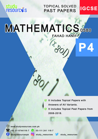 Cambridge IGCSE Mathematics (0580) P-4 Topical Past Papers (2008-2018) by Fahad Hanif