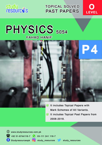 Cambridge O-Level Physics (5054) P-4 ATP (2008-2018) by Fahad Hanif