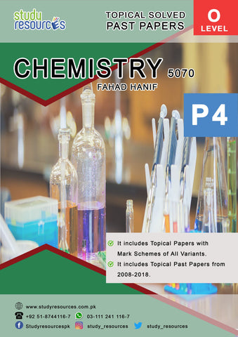 Cambridge O-Level Chemistry (5070) P-4 Topical Past Papers (2008-2018) by Fahad Hanif