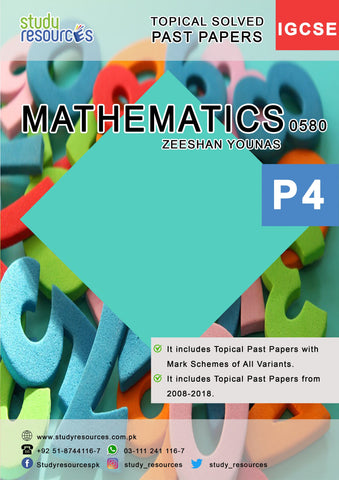 Cambridge IGCSE Mathematics (0580) P-4 Topical Past Papers (2008-2018) by Zeeshan Younas