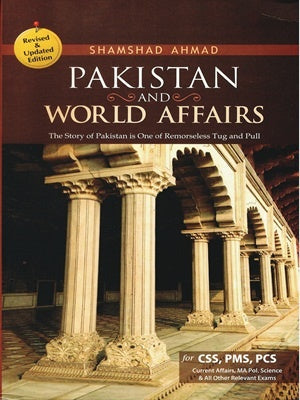Pakistan & World Affairs By Shamshad Ahmed JWT