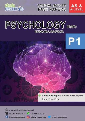 Cambridge AS/A-Level Psychology (9990) P-1 Topical Solved Past Papers (2018-2019) by Ma'am Sumaira Safdar