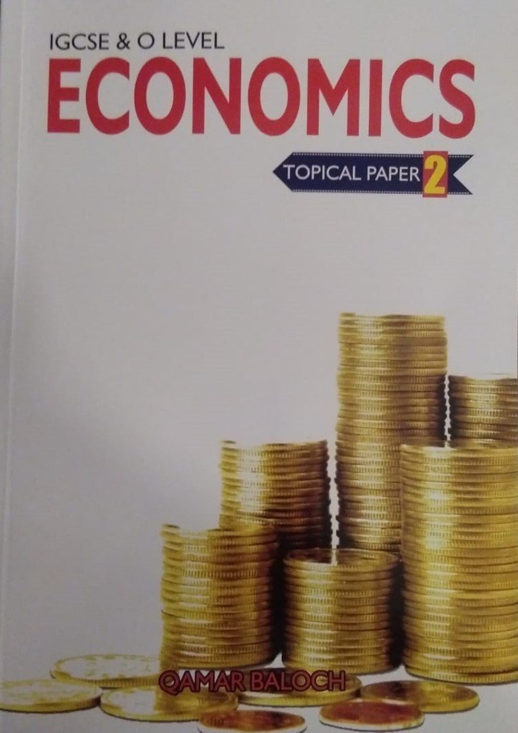 Cambridge IGCSE/O-Level Economics (0455/2281) Topical Paper 2 by Sir. Qamar Baloch