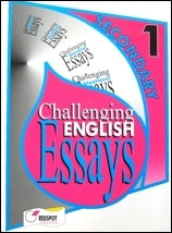 Challenging English Essays for Secondary-1 by RedSpot