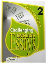Challenging English Essays for Secondary-2 by RedSpot