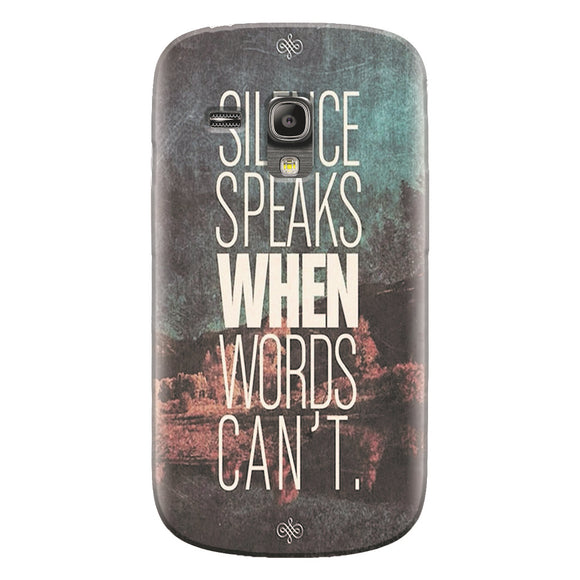 Husa silicon pentru Samsung Galaxy S3 Mini, Silence Speaks When Word Cannot