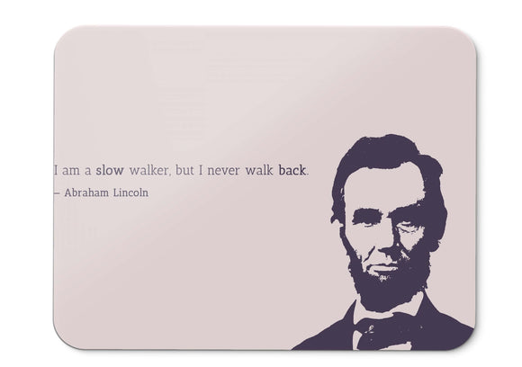 Mouse Pad Slow Walker Never Walk Back Abraham Lincoln Popular Quotes  - 21.5 X 27 X 0.3cm