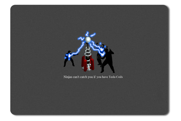 Mouse Pad Ninjas Cant Catch You If You Have Tesla Coils - 21.5 X 27 X 0.3cm