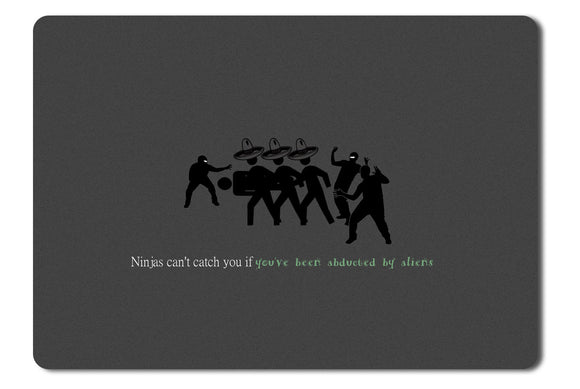 Mouse Pad Ninjas Cant Catch You If Youve Been Abducted By Aliens - 21.5 X 27 X 0.3cm
