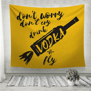 Drink VODKA and fly Wall Tapestry