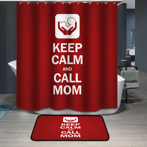 Mother's Day Keep calm call mom Shower Curtain