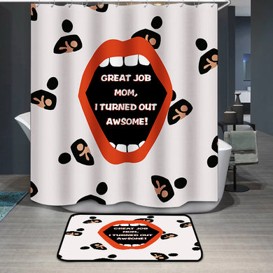 Mother's Day Great job mom Shower Curtain