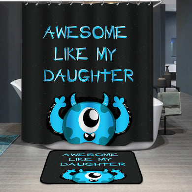Mother's Day Awesome like my daughter Shower Curtain