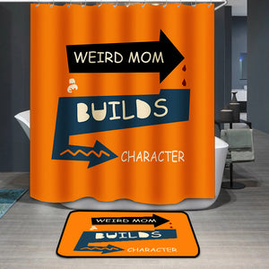 Mother's Day Weird Mom Builds Character Shower Curtain