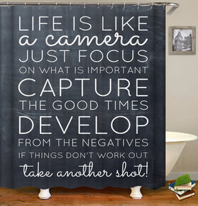 Creative Quotes Life is a Camera Shower Curtain