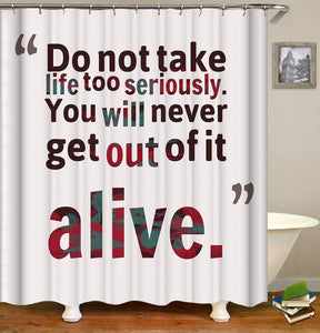 Do Not Take Life Too Seriously Shower Curtain