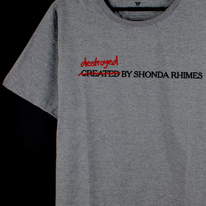 CAMISETA DESTROYED BY SHONDA RHIMES | GREY'S ANATOMY