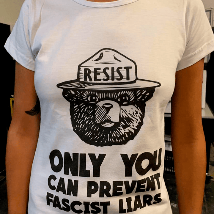CAMISETA ONLY YOU CAN PREVENT FACIST LIARS
