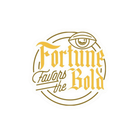 Fortune Favors the Bold Sticker