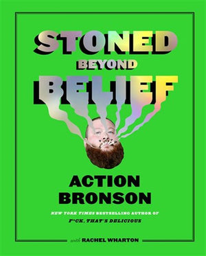Stoned Beyond Belief - by Action Bronson