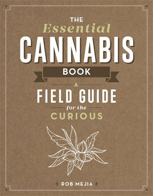 The Essential Cannabis Book - by Rob Mejia