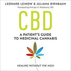 CBD: A Patients Guide - by Leonard Leinow & Juliana Birnbaum